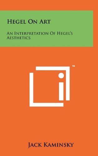 9781258006396: Hegel On Art: An Interpretation Of Hegel's Aesthetics