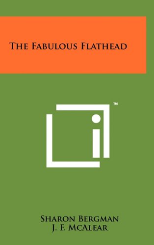 9781258007225: The Fabulous Flathead