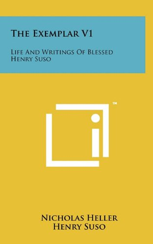 9781258007768: The Exemplar V1: Life And Writings Of Blessed Henry Suso
