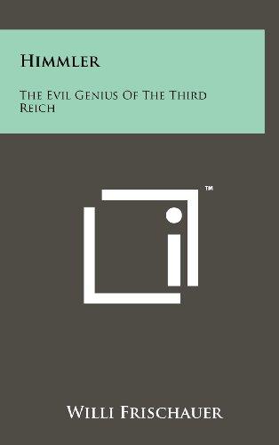 Himmler: The Evil Genius of the Third Reich: Willi Frischauer