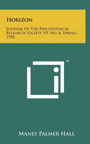 Horizon: Journal of the Philosophical Research Society V9, No. 4, Spring, 1950 (9781258007928) by Hall, Manly Palmer
