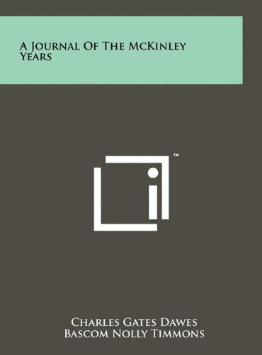 9781258011567: A Journal Of The McKinley Years