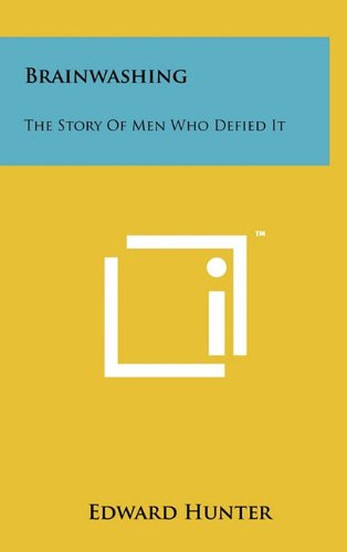 9781258013318: Brainwashing: The Story Of Men Who Defied It
