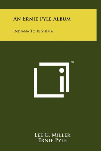 9781258013875: An Ernie Pyle Album: Indiana to Ie Shima
