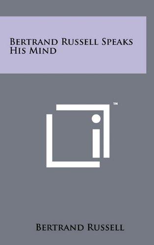 9781258014322: Bertrand Russell Speaks His Mind