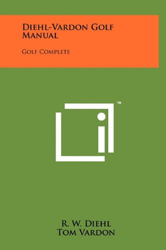 9781258014513: Diehl-Vardon Golf Manual: Golf Complete