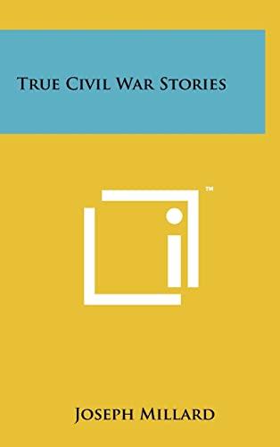 9781258015695: True Civil War Stories