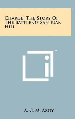 9781258016722: Charge! the Story of the Battle of San Juan Hill