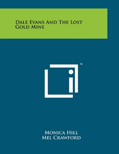 9781258017156: Dale Evans and the Lost Gold Mine