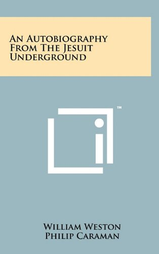 9781258017705: An Autobiography From The Jesuit Underground
