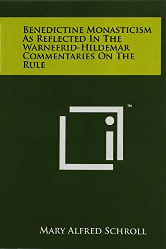 9781258018092: Benedictine Monasticism As Reflected In The Warnefrid-Hildemar Commentaries On The Rule