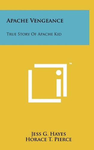 9781258018320: Apache Vengeance: True Story Of Apache Kid
