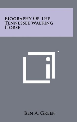 9781258018979: Biography Of The Tennessee Walking Horse