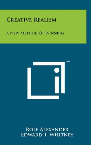 9781258020552: Creative Realism: A New Method Of Winning