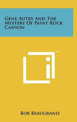 9781258021382: Gene Autry and the Mystery of Paint Rock Canyon