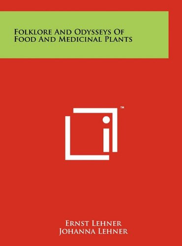 9781258022549: Folklore And Odysseys Of Food And Medicinal Plants