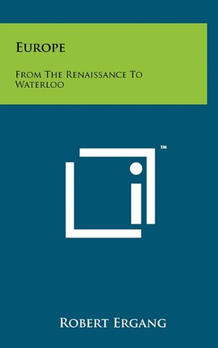 9781258023942: Europe: From The Renaissance To Waterloo
