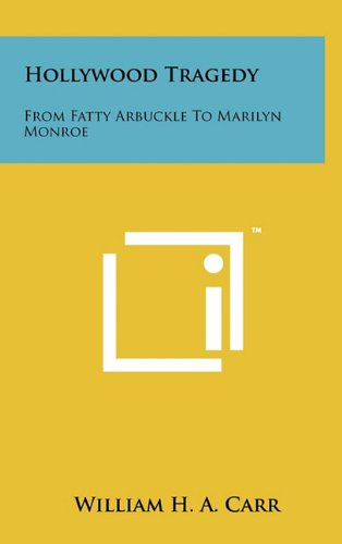 9781258024154: Hollywood Tragedy: From Fatty Arbuckle To Marilyn Monroe