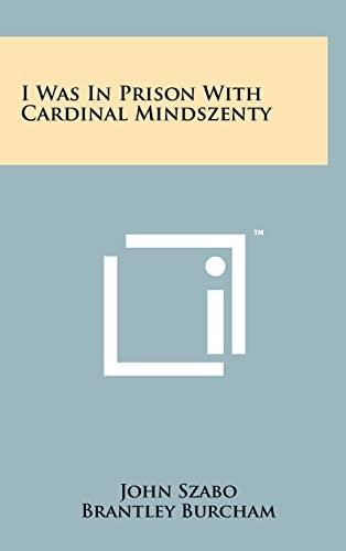9781258024512: I Was in Prison with Cardinal Mindszenty