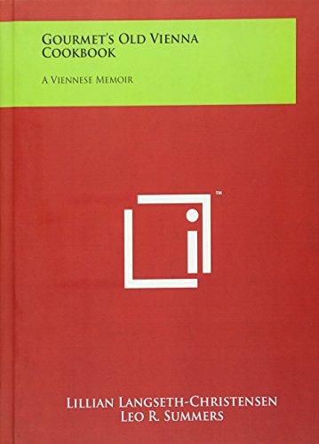 9781258024789: Gourmet's Old Vienna Cookbook: A Viennese Memoir