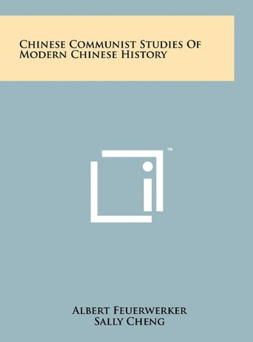 9781258025151: Chinese Communist Studies of Modern Chinese History