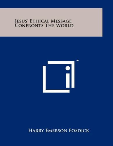 9781258025403: Jesus' Ethical Message Confronts the World