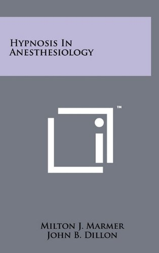 Hypnosis In Anesthesiology: Milton J. Marmer
