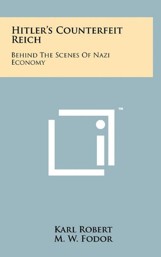 9781258026301: Hitler's Counterfeit Reich: Behind the Scenes of Nazi Economy
