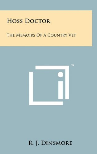 Hoss Doctor: The Memoirs of a Country: R J Dinsmore