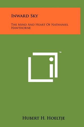 Inward Sky: The Mind and Heart of: Hoeltje, Hubert H.