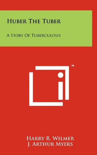 9781258029203: Huber The Tuber: A Story Of Tuberculosis