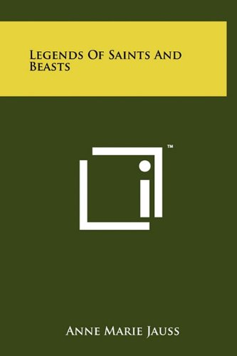 9781258029449: Legends Of Saints And Beasts