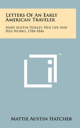 9781258029494: Letters Of An Early American Traveler: Mary Austin Holley, Her Life And Her Works, 1784-1846
