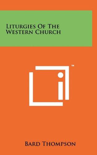 9781258029562: Liturgies Of The Western Church