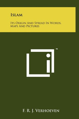 Islam: Its Origin and Spread in Words,: Verhoeven, F. R.