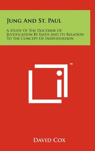 9781258030476: Jung and St. Paul: A Study of the Doctrine of Justification by Faith and Its Relation to the Concept of Individuation