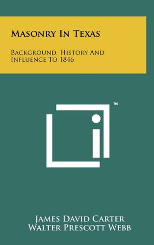 9781258030599: Masonry In Texas: Background, History And Influence To 1846