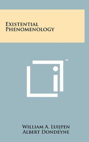 Existential Phenomenology: Luijpen, William A.