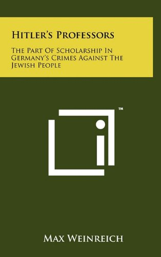9781258030889: Hitler's Professors: The Part of Scholarship in Germany's Crimes Against the Jewish People