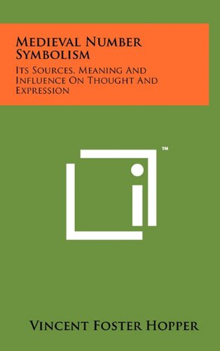 9781258031350: Medieval Number Symbolism: Its Sources, Meaning And Influence On Thought And Expression