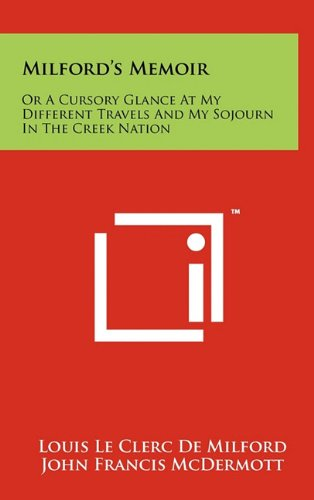 9781258032128: Milford's Memoir: Or a Cursory Glance at My Different Travels and My Sojourn in the Creek Nation