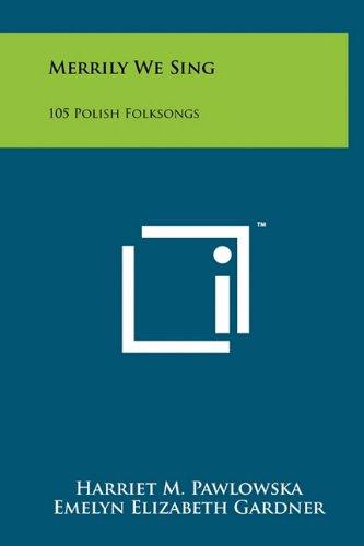 9781258032401: Merrily We Sing: 105 Polish Folksongs