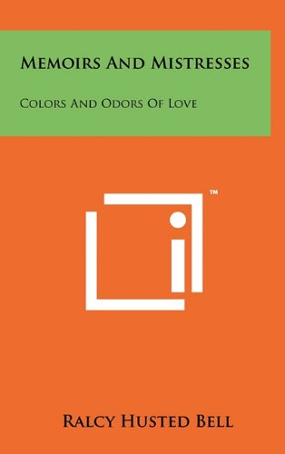 9781258033156: Memoirs and Mistresses: Colors and Odors of Love