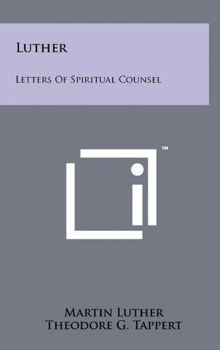 9781258033439: Luther: Letters of Spiritual Counsel