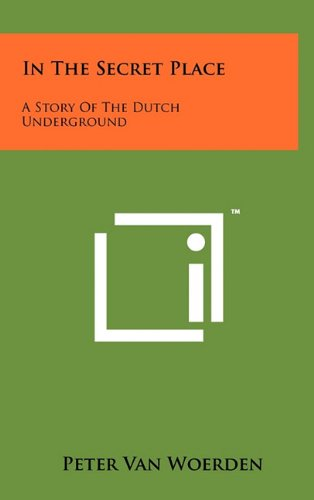 9781258034122: In the Secret Place: A Story of the Dutch Underground