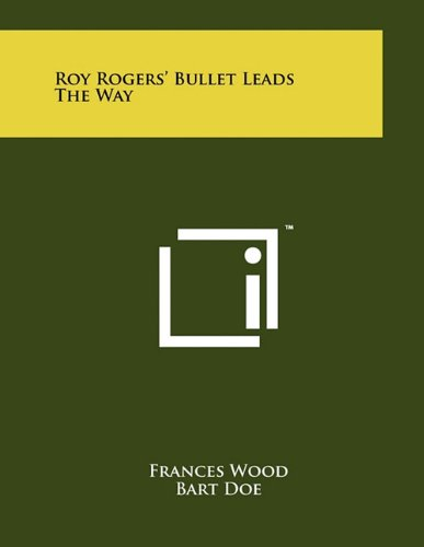 9781258035891: Roy Rogers' Bullet Leads The Way