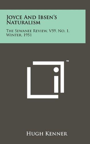 Joyce and Ibsen's Naturalism: The Sewanee Review,: Kenner, Hugh