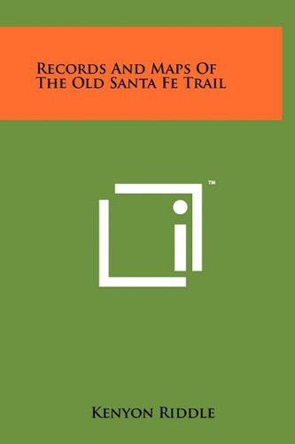 9781258036980: Records And Maps Of The Old Santa Fe Trail