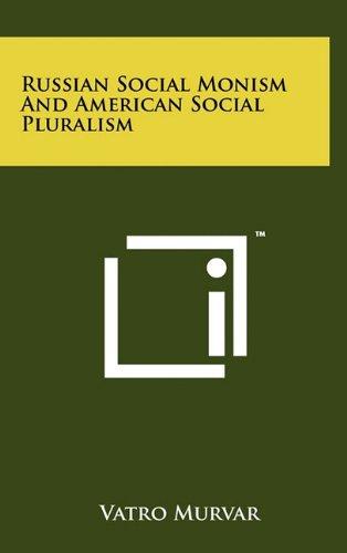 Russian Social Monism and American Social Pluralism: Vatro Murvar