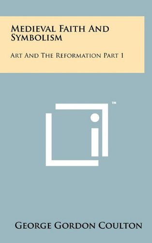 9781258037932: Medieval Faith and Symbolism: Art and the Reformation Part 1